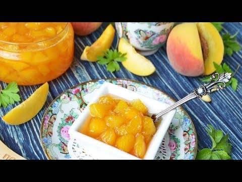 Варенье из персиков: лучшие рецепты, секреты